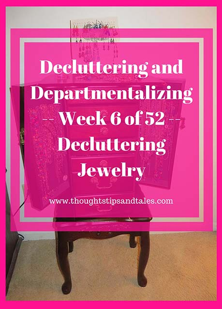 Decluttering and Departmentalizing -- Week 6 of 52 -- Decluttering Jewelry