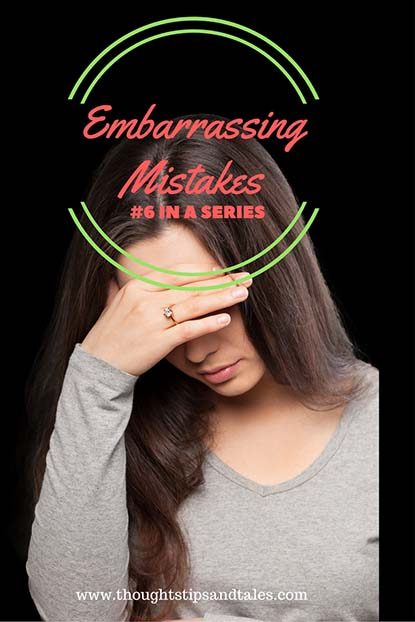Embarrassing Mistakes: #6 in a Series