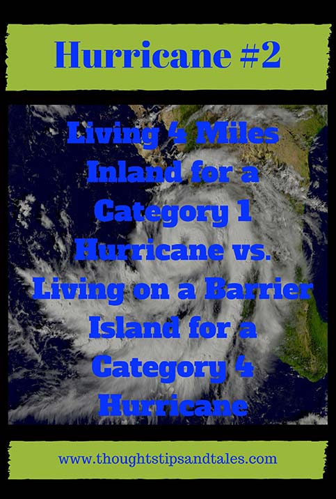 Huricane #2: Living 4 Miles Inland for a Category 1 Hurricane vs. Living on a Barrier Island for a Category 4 Hurricane