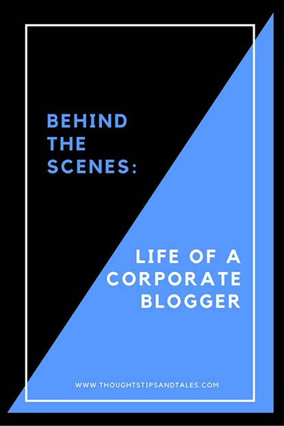 Behind the Scenes: Life of Corporate Blogger