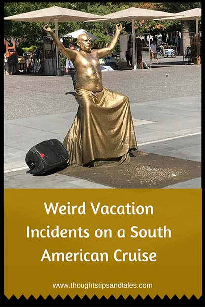 Weird Vacation Incidents on a South America Cruise