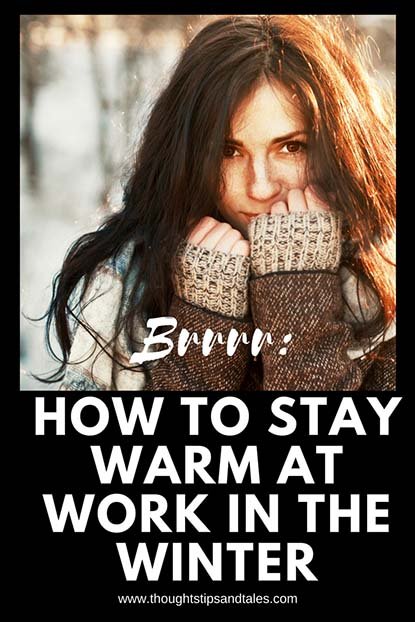 How to stay warm at work in the winter