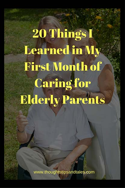 20 Things I Learned in My First Month of Caring for Elderly Parents