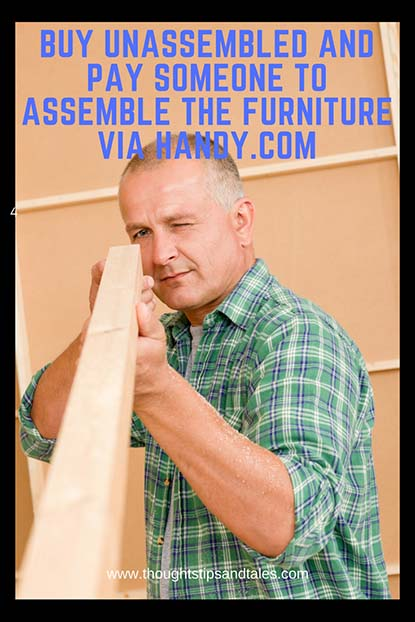 Buy Unassembled and Pay Someone to Assemble the Furniture via Handy.com