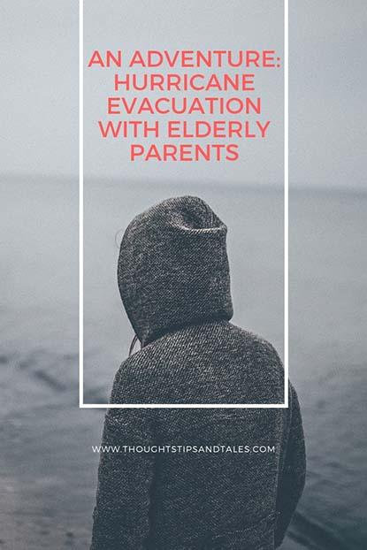 Hurricane evacuation with elderly parents.