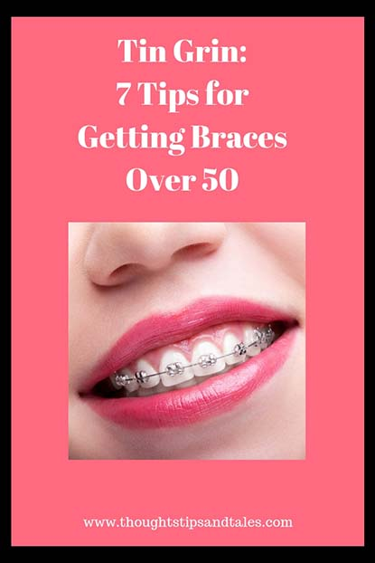 Tin Grin_ 7 Tips forGetting Braces Over 50