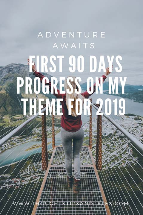 adventure awaits first 90 days progress on my theme for 2019