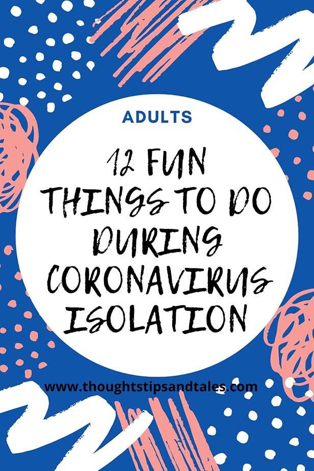 Adults 12 fun things to do during coronavirus isolation